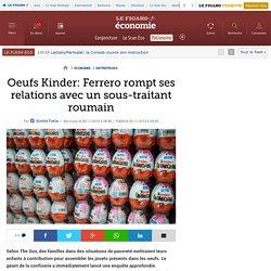 Oeufs Kinder: Ferrero rompt ses relations avec un sous-traitant roumain