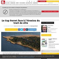 Le Cap Ferret face à l'érosion du trait de côte - Sud Ouest.fr