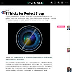 Tim Ferriss: 11 Tricks for Perfect Sleep