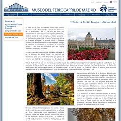 Museo del Ferrocarril de Madrid Delicias - Tren de la Fresa: Aranjuez, destino ideal