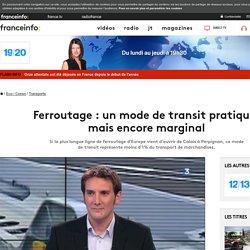 Ferroutage : un mode de transit pratique, mais encore marginal