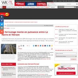 Le ferroutage monte en puissance entre Le Havre et Vierzon