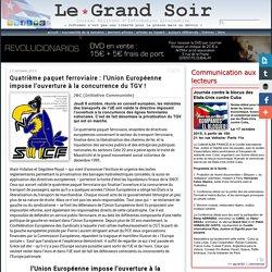 Quatrième paquet ferroviaire : l'Union Européenne impose l'ouverture à la concurrence du TGV !