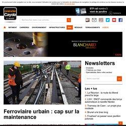 Ferroviaire urbain : cap sur la maintenance