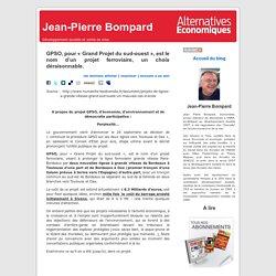 Jean-Pierre Bompard » Blog Archive » GPSO, pour « Grand Projet du sud-ouest », est le nom d'un projet ferroviaire, un choix déraisonnable.