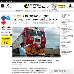 Kenya. Une nouvelle ligne ferroviaire entièrement chinoise