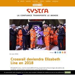 Crossrail deviendra Elizabeth Line en 2018 - Société d'ingenierie leader du transport public urbain/ferroviaire (bus, métro, tramway, etc.) – SYSTRA France & international