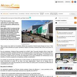 Fret ferroviaire : les opérateurs alertent Valls sur la situation difficile du secteur