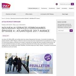 Nouveaux services ferroviaires épisode 4 : Atlantique 2017 avance