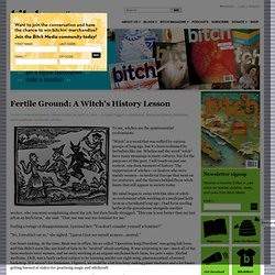 Fertile Ground: A Witch's History Lesson