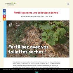 Fertilisez avec vos toilettes sèches!