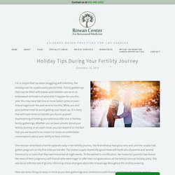 Holiday Tips During Your Fertility Journey — Rowan Center for Behavioral Medicine