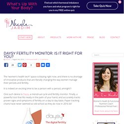Daysy Fertility Monitor: Is it right for you? - Nicole Jardim