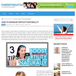 How to Increase Fertility Naturally? - Parentingatoz