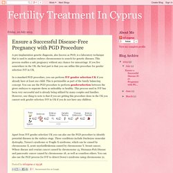 Fertility Treatment In Cyprus: Ensure a Successful Disease-Free Pregnancy with PGD Procedure