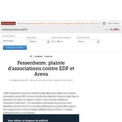Fessenheim: plainte d'associations contre EDF et Areva