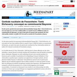 Centrale nucléaire de Fessenheim: Txetx Etcheverry convoqué au commissariat Bayonne