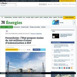 Fessenheim: l'Etat propose moins de 100millions d'euros d'indemnisationà EDF