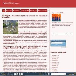 De Plogoff à Fessenheim-Wyhl : la caravane des indignés du nucléaires