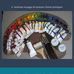 A Festészet Anyagai és Eszközei Online Tanfolyam