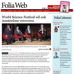 World ScienceFestival wil ook Amsterdam veroveren