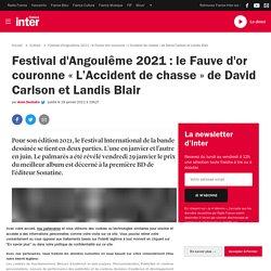 Festival d'Angoulême 2021 : le Fauve d'or couronne « L'Accident de chasse » de David Carlson et Landis Blair
