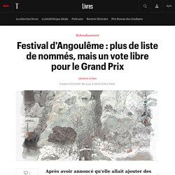 Festival d'Angoulême : plus de liste de nommés, mais un vote libre pour le Grand Prix