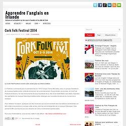 Cork Folk Festival 2014 ~ Apprendre l'anglais en Irlande