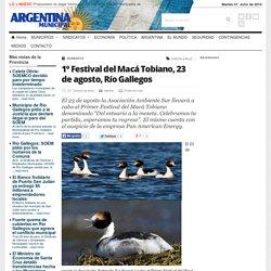 1º Festival del Macá Tobiano, 23 de agosto, Río Gallegos - Argentina Municipal