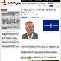 Le festival anti-syrien et atlantiste de Frédéric Pons