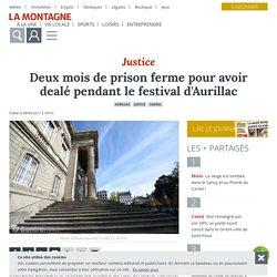 Deux mois de prison ferme pour avoir dealé pendant le festival d'Aurillac - Aurillac (15000) - La Montagne