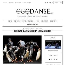 Festival d'Avignon on y danse aussi!