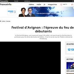 FranceTV info / Festival d'Avignon : l'épreuve du feu des débutants
