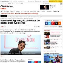 26/07 Festival d'Avignon : 300.000 euros de pertes dues aux grèves
