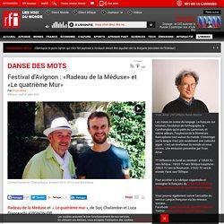 RFI / Festival d'Avignon : «Radeau de la Méduse» et «Le quatrième Mur»