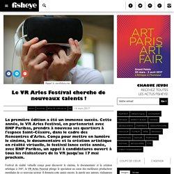 Le VR Arles Festival cherche de nouveaux talents !
