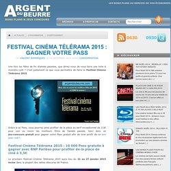 Festival cinéma Télérama 2015 : gagner votre Pass