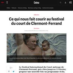 Ce qui nous fait courir au festival du court de Clermont-Ferrand