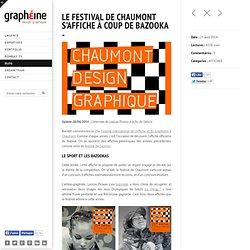 Le festival de Chaumont s'affiche à coup de bazooka