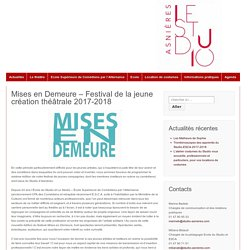 Mises en Demeure – Festival de la jeune création théâtrale 2017-2018
