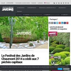 Le Festival des Jardins de Chaumont 2014 a cédé aux 7 péchés capitaux