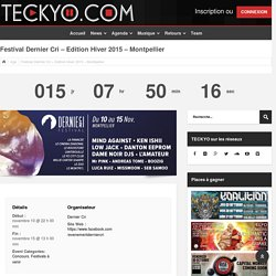 Festival Dernier Cri - Edition Hiver 2015 - Montpellier