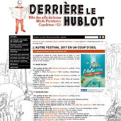 l'Autre festival 2017 en un coup d'oeil - Derrière Le Hublot, Arts publics