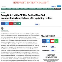 Going Dutch at the SR Film Festival New York: documentaries from Holland offer up jolting realties