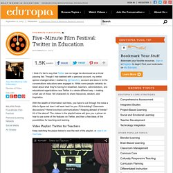 Five-Minute Film Festival: Twitter in Education