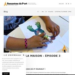 LE FESTIVAL À LA MAISON – ÉPISODE 3 - Festival BD Aix-en-Provence