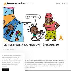 LE FESTIVAL À LA MAISON – ÉPISODE 10 - Festival BD Aix-en-Provence