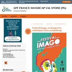 Festival Imago, ou bouger les esthétiques liées au handicap - APF France handicap Val d'Oise (95)