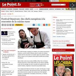 Festival Omnivore: des chefs européens à la rencontre de la cuisine russe