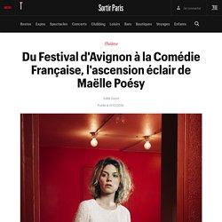 Du Festival d'Avignon à la Comédie Française, l'ascension éclair de Maëlle Poésy